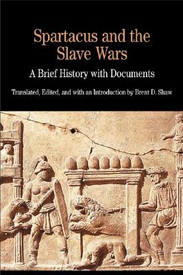 Spartacus and Slave Wars By Shaw, Brent D.