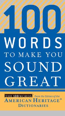 100 Words to Make You Sound Great By Editors, Ahd (EDT)